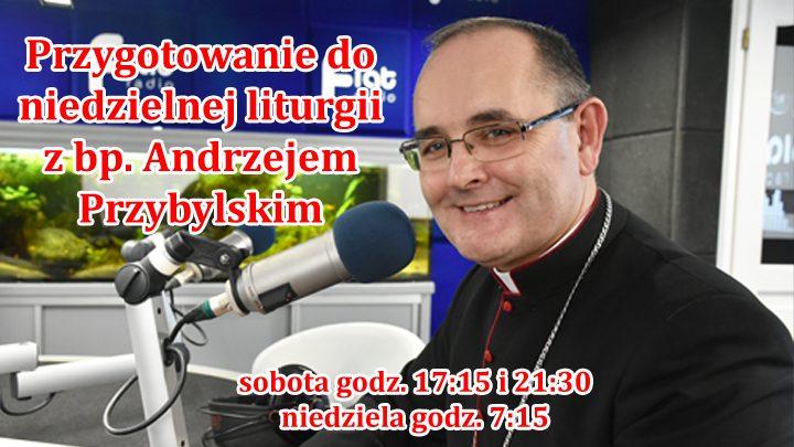 Przygotowanie do niedzielnej liturgii z bp. Andrzejem Przybylskim