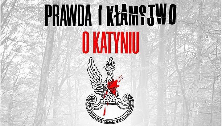 Prawda i kłamstwo o Katyniu