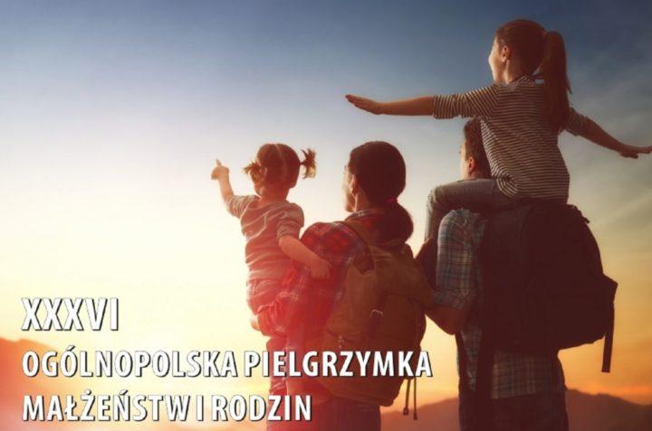 XXXVI Ogólnopolska Pielgrzymka Małżeństw i Rodzin na Jasną Górę