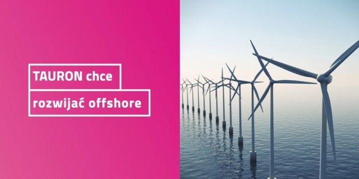 TAURON chce rozwijać offshore. Podpisano ważną umowę