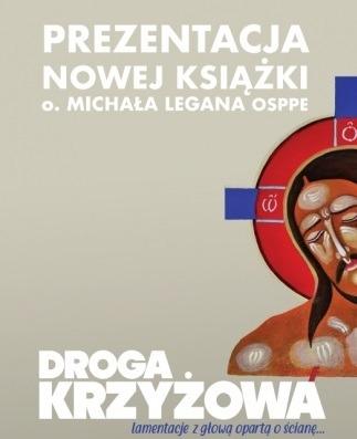 Już dziś prezentacja książki o. Michała Legana