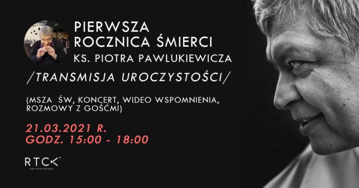 Pierwsza rocznica śmierci ks. Pawlukiewicza. Zaproszenie na uroczystości on-line